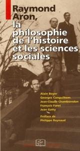 Raymond Aron, la philosophie de l'histoire et les sciences sociales - Alain Boyer pdf epub