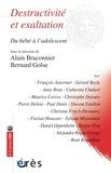 Alain Braconnier et Bernard Golse - Destructivité et exaltation - Du bébé à l'adolescent.