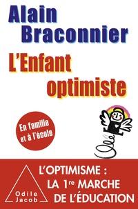 Alain Braconnier - L'enfant optimiste - En famille et à l'école.