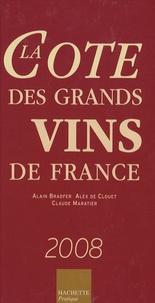 Alain Bradfer et Claude Maratier - La cote des grands vins de France.