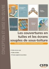 Alain Branca et Christian Lyonnet - Les couvertures en tuiles et les écrans souples de sous-toiture.