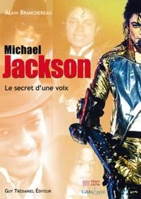 Alain Brancherau - Michael Jackson - Le secret d'une voix.