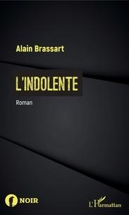 Alain Brassart - L'indolente.