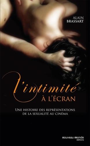 Alain Brassart - L'intimité à l'écran - L'amour et la sexualité au cinéma.