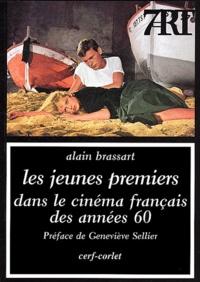 Alain Brassart - Les jeunes premiers dans le cinéma français des années soixante.