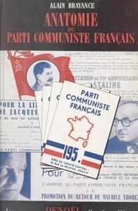 Alain Brayance - Anatomie du Parti communiste français.