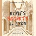 Alain Brémond et Bernard Jadot - Ecrits secrets de Lyon.