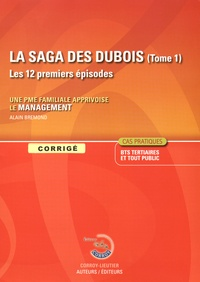La saga des Dubois - Tome 1, Une PME familiale apprivoise le management - Corrigé.pdf
