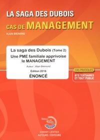 La saga des Dubois - Tome 2, Une PME familiale apprivoise le management - Enoncé.pdf