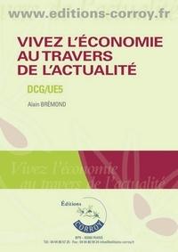 Alain Brémond - Vivez l'économie au travers de l'actualité - Culture générale économique.