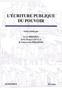 Alain Bresson et Anne-Marie Cocula - L'écriture publique du pouvoir.