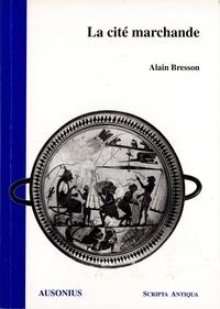 Alain Bresson - La cité marchande.