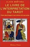 Alain Brêthes - Le livre de l'interprétation du tarot.