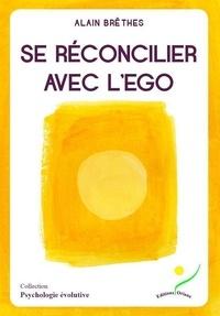 Alain Brêthes - Se réconcilier avec l'ego.