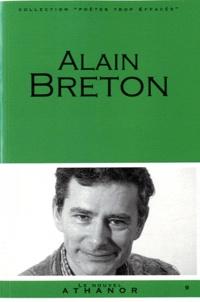 Alain Breton - Alain Breton - Portrait, bibliographie, anthologie.