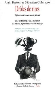 Alain Breton et Sébastien Colmagro - Drôles de rires - Aphorismes, contes et fables.