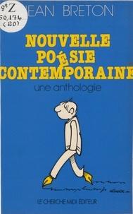 Alain Breton - Nouvelle poésie contemporaine - Une anthologie.