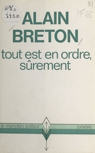 Alain Breton - Tout est en ordre, sûrement.
