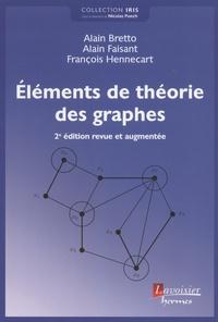 Elements de théorie des graphes - Alain Bretto |