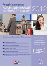 Alain Breuiller et Claire Dufour - Réussir le concours Adjoint administratif territorial 1re classe - Concours externe, Concours interne, Troisième concours.