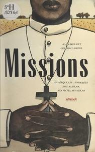 Alain Brézault et Gérard Clavreuil - Missions - En Afrique, les Catholiques face à l'Islam, aux sectes, au Vatican.