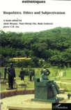 Alain Brossat et Rada Ivekovic - Biopolitics, Ethics and Subjectivation.