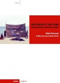 Alain Brossat - Des peuples et des films - Cinématographie(s), philosophie, politique.