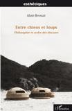 Alain Brossat - Entre chiens et loups - Philosophie et ordre des discours.