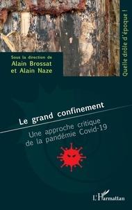 Alain Brossat et Alain Naze - Le grand confinement - Une approche critique de la pandémie Covid-19.