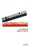 Alain Brossat et Sylvia Klingberg - Le yiddishland révolutionnaire.