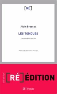 Alain Brossat - Les tondues - Un carnaval moche.