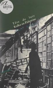 Alain Brossat - Tête de loir. Kafka en Palestine.