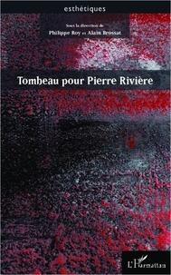 Alain Brossat - Tombeau pour Pierre Rivière.