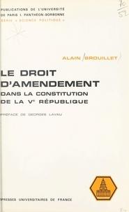 Alain Brouillet et  Université de Paris I Panthéon - Le droit d'amendement dans la constitution de la Ve République - Étude pratique de son utilisation pour l'élaboration de la loi d'orientation foncière.