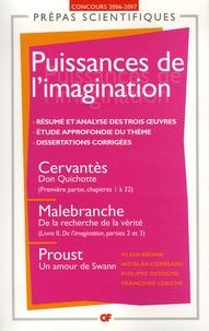 Alain Brunn et Nicolas Correard - Puissances de l'imagination - Don Quichotte de Cervantès ; De la recherche de la vérité de Malebranche ; Un amour de Swann de Proust.