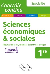 Alain Bruno - Sciences économiques & sociales 1re spécialité - Résumés de cours, exercices et contrôles corrigés.