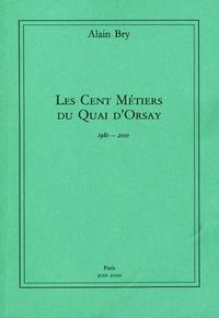 Alain Bry - Les cent métiers du Quai d'Orsay - 1980-2000.
