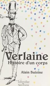 Alain Buisine - Paul Verlaine - Histoire d'un corps.