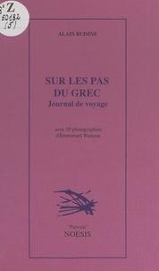 Alain Buisine et Didier Coste - Sur les pas du grec - Journal de voyage.