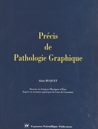 Alain Buquet - Précis de pathologie graphique.