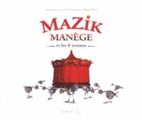 Alain Burban et Jean-Philippe Gallet - Mazik Manège et les 8 zoziaux.