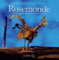Alain Burban et Bertrand Gobin - Rosemonde - Les aventures d'une poule pas franchement commode.