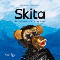 Alain Burban et Paskal Martin - Skita, les mémoires d'un vieux singe.