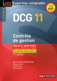 Alain Burlaud et Georges Langlois - DCG 11 contrôle de gestion - Manuel et appications, cours, exercices, tables.