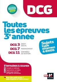 Alain Burlaud et Eric Margotteau - DCG : Toutes les épreuves de  3è année du DCG 3, 7, 11 - sujets et exos.