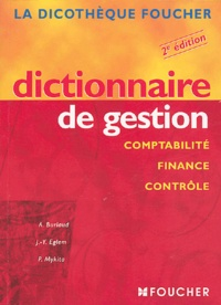 Dictionnaire de gestion- Comptabilité, finance, contrôle - Alain Burlaud |