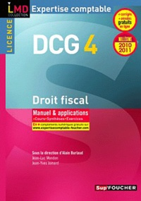 Alain Burlaud et Jean-Luc Mondon - Droit fiscal DCG 4 - Manuel & applications.