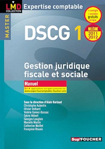 Alain Burlaud - DSCG 1 Gestion juridique fiscale et sociale - Manuel.