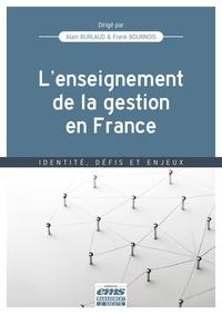 Alain Burlaud et Frank Bournois - L'enseignement de la gestion en France - Identité, défis et enjeux.