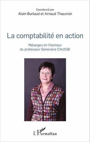 Alain Burlaud et Arnaud Thauvron - La comptabilité en action - Mélanges en l'honneur du professeur Geneviève Causse.